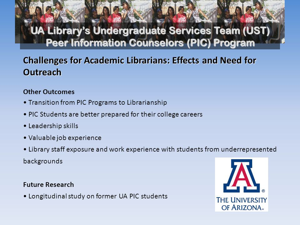 UA Library's Undergraduate Services Team (UST) Peer Information Counselors (PIC) Program References Deese-Roberts, S., & Keating, K.