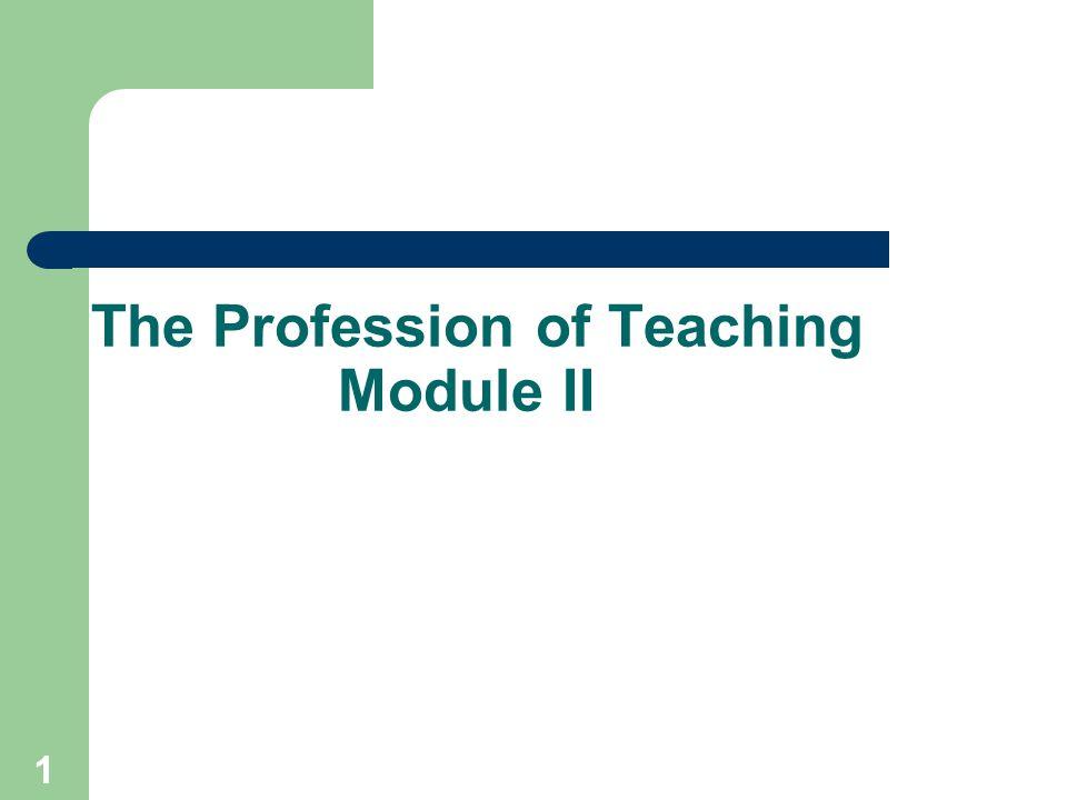 1 The Profession of Teaching Module II