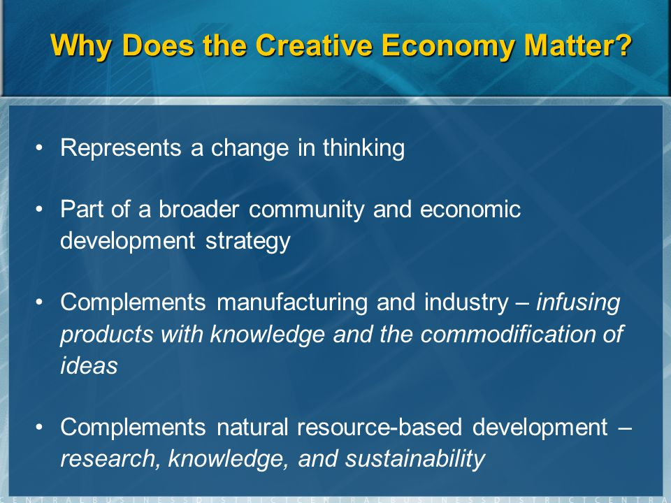 Why Does the Creative Economy Matter.