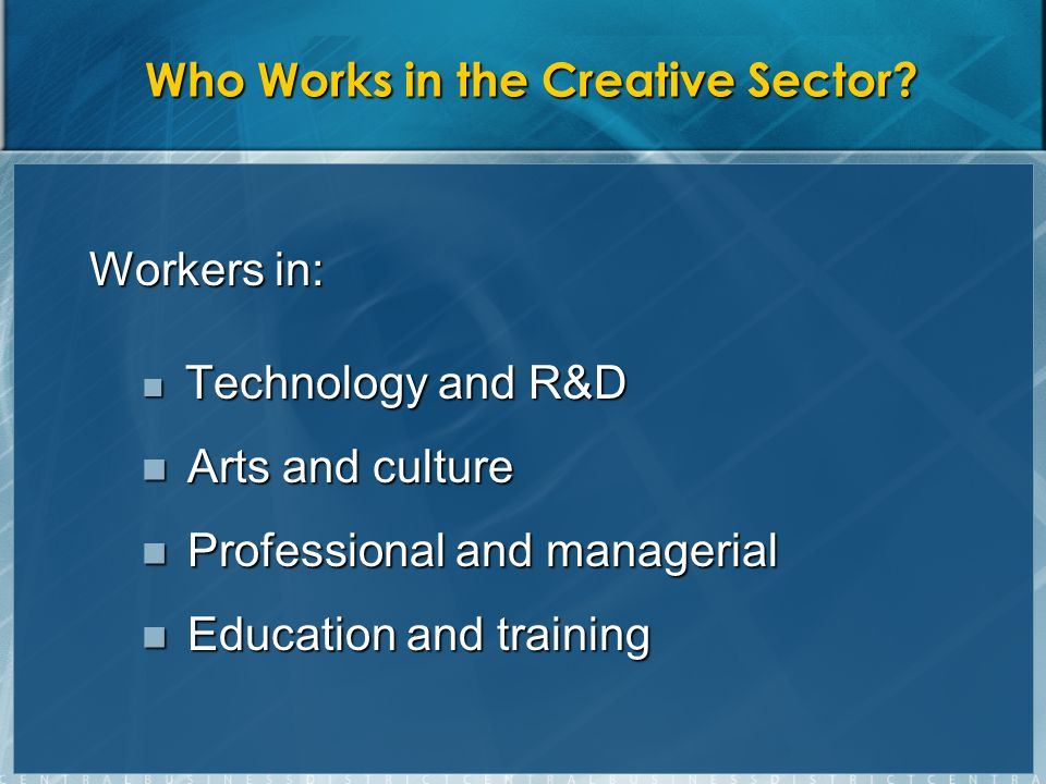 Who Works in the Creative Sector.