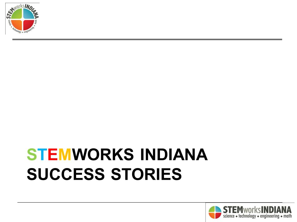 STEMWORKS INDIANA SUCCESS STORIES