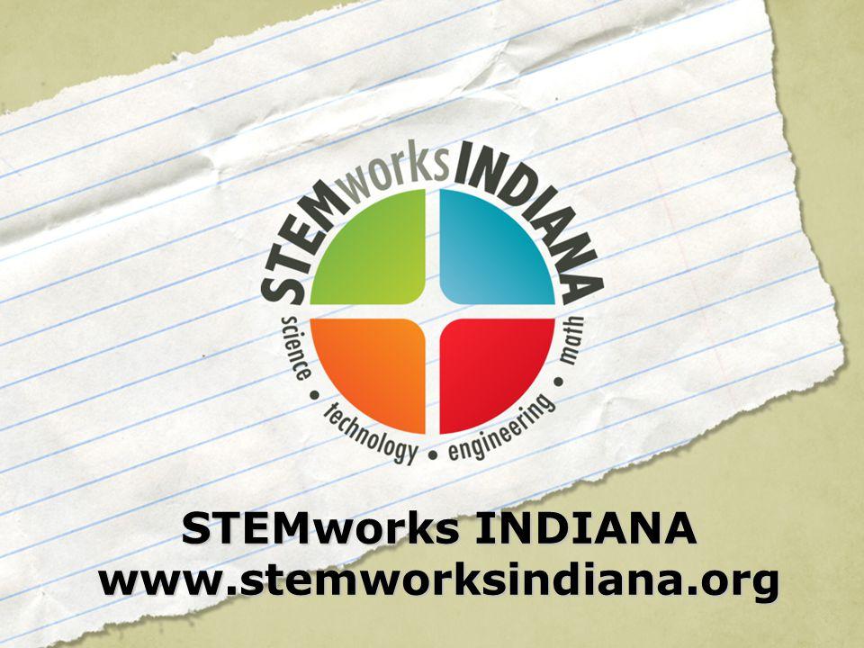 STEMworks INDIANA www.stemworksindiana.org