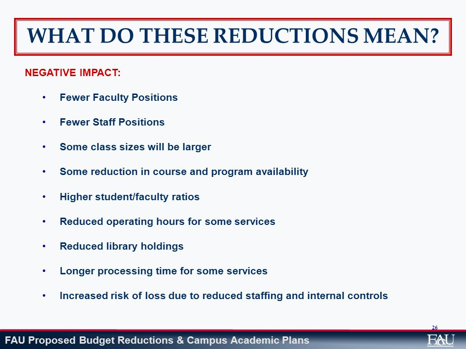 FAU Proposed Budget Reductions & Campus Academic Plans 26 WHAT DO THESE REDUCTIONS MEAN.