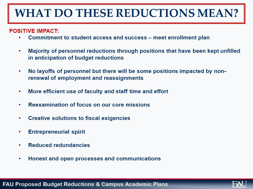 FAU Proposed Budget Reductions & Campus Academic Plans WHAT DO THESE REDUCTIONS MEAN.