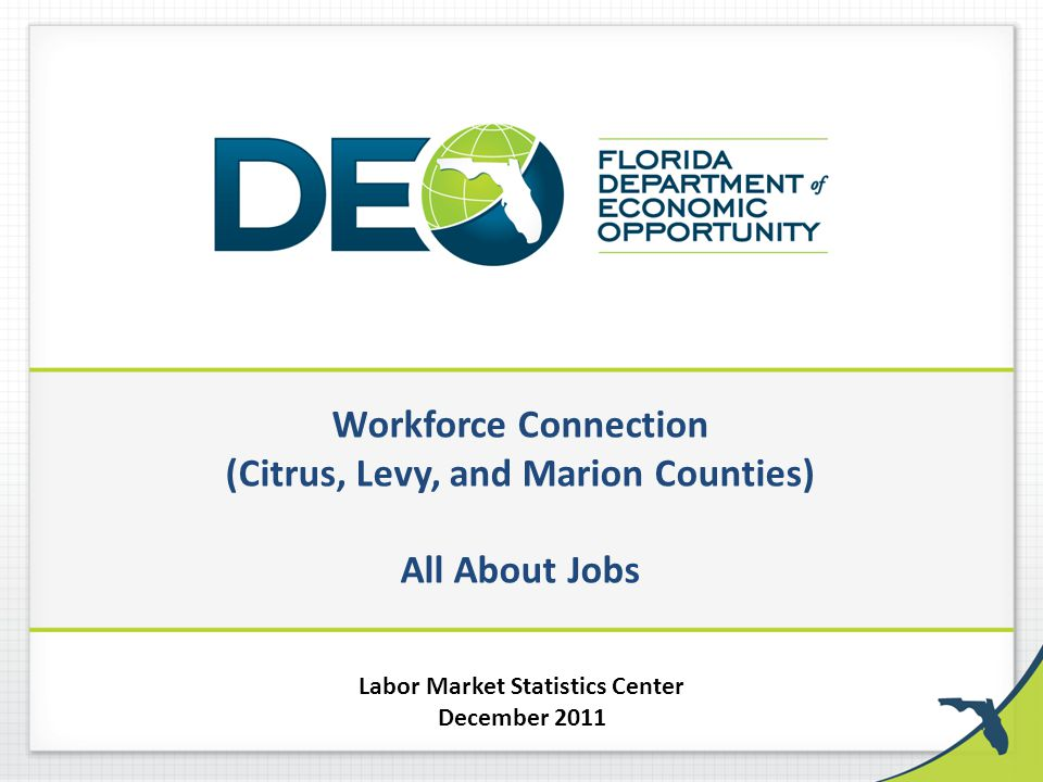Workforce Connection (Citrus, Levy, and Marion Counties) All About Jobs Labor Market Statistics Center December 2011