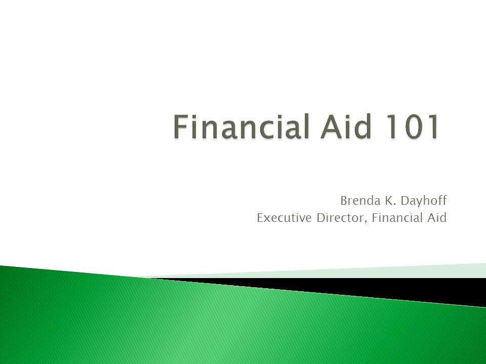 Brenda K. Dayhoff Executive Director, Financial Aid