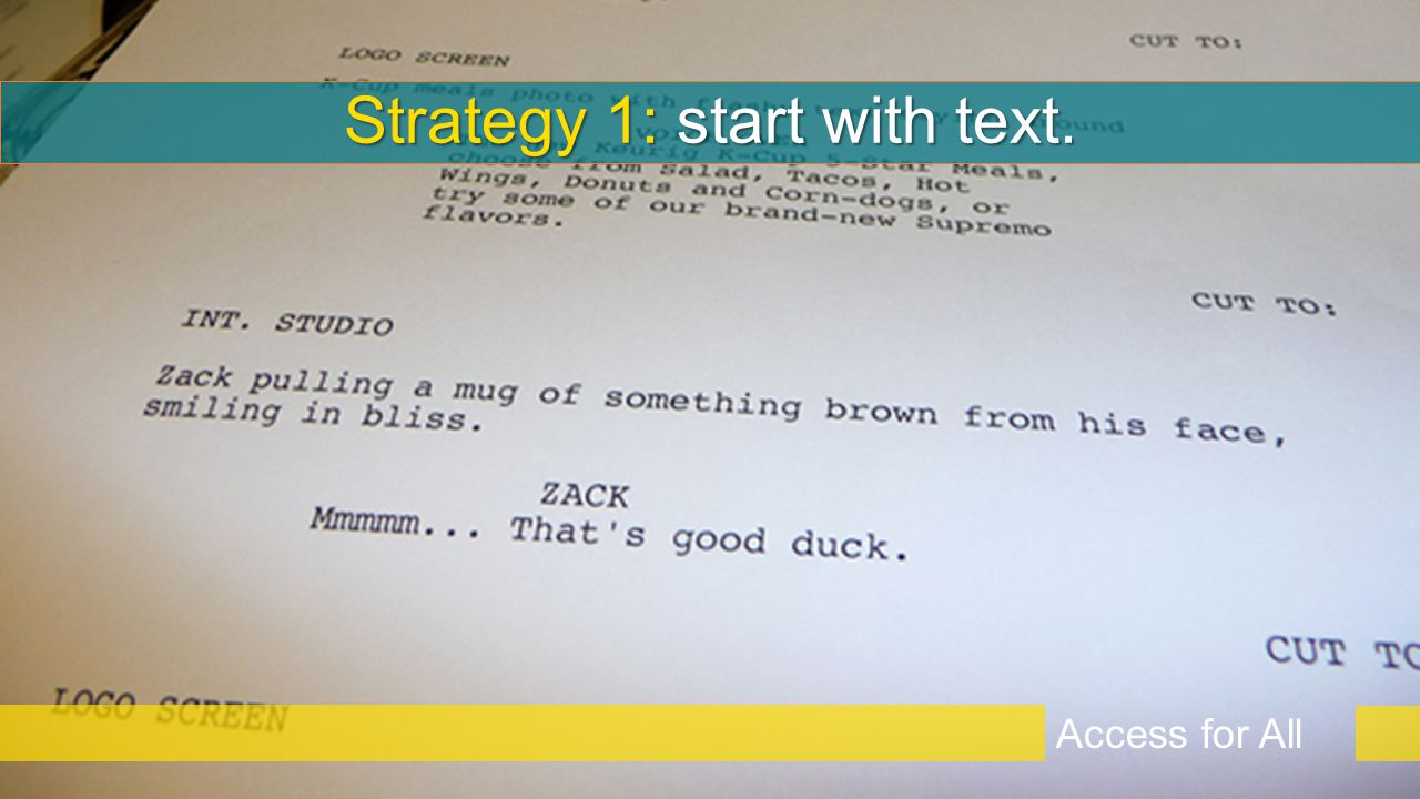 Strategy 1: start with text. Access for All