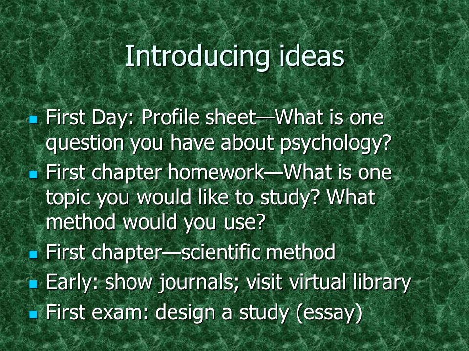 Introducing ideas First Day: Profile sheet—What is one question you have about psychology.