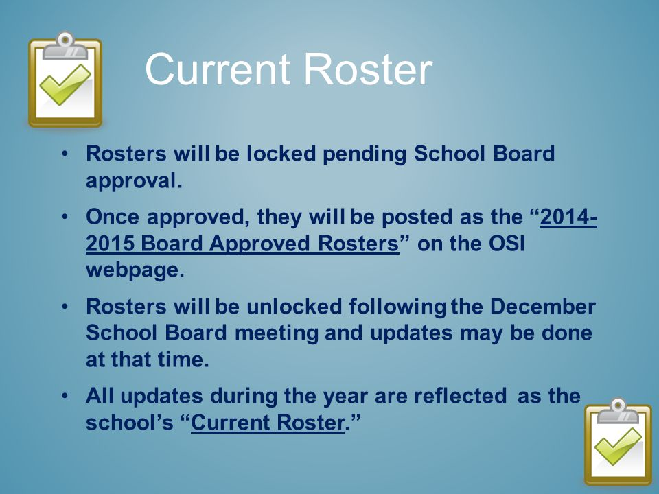 Rosters will be locked pending School Board approval.