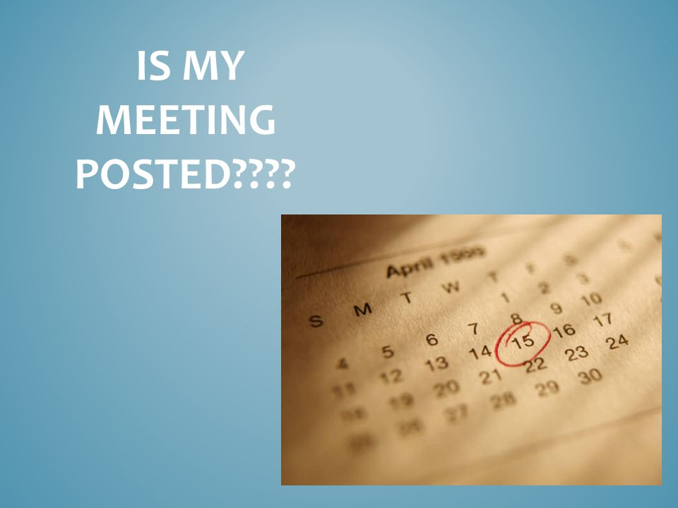 IS MY MEETING POSTED