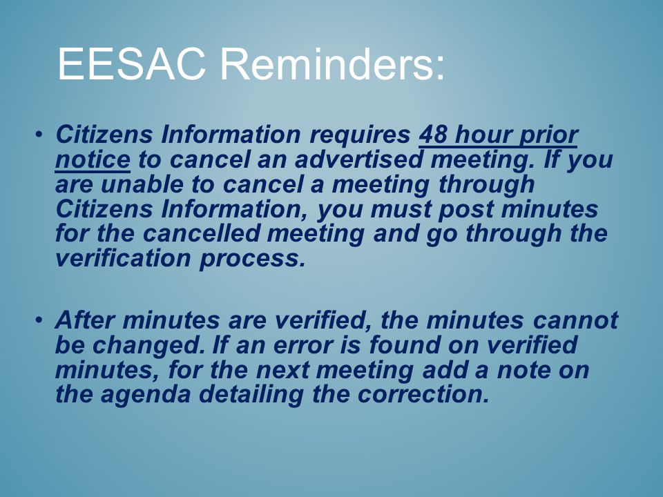 Citizens Information requires 48 hour prior notice to cancel an advertised meeting.