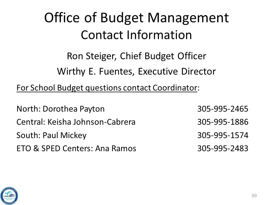 Office of Budget Management Contact Information Ron Steiger, Chief Budget Officer Wirthy E.