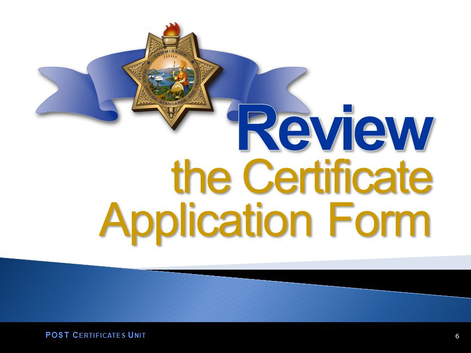 6 POST C ERTIFICATES U NIT Application Form the Certificate
