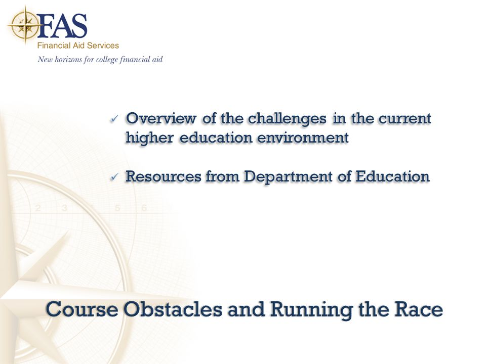 Course Obstacles and Running the RaceCourse Obstacles and Running the Race Overview of the challenges in the current higher education environment Resources from Department of Education Overview of the challenges in the current higher education environment Resources from Department of Education