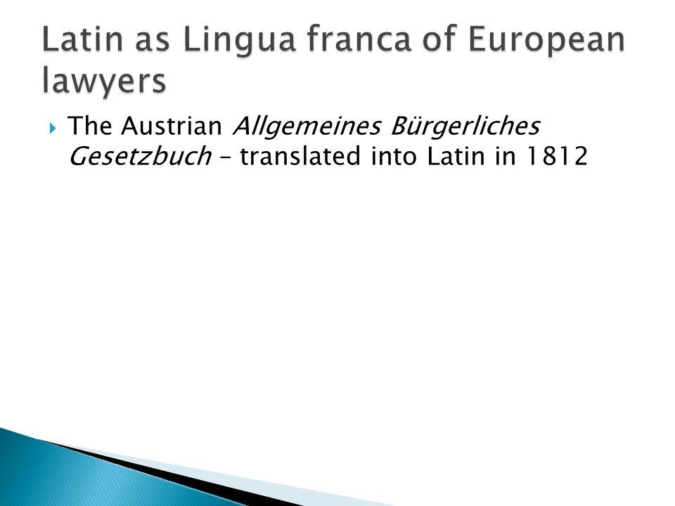  The Austrian Allgemeines Bürgerliches Gesetzbuch – translated into Latin in 1812