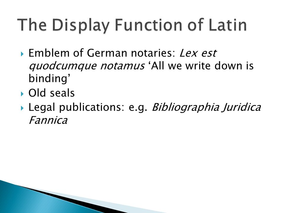  Emblem of German notaries: Lex est quodcumque notamus 'All we write down is binding'  Old seals  Legal publications: e.g.