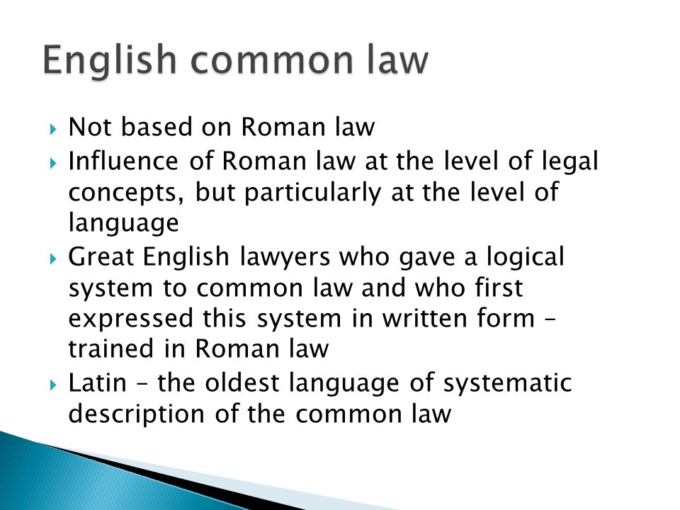  In the Romance languages and English, the vocabulary coming from legal Latin appears for the most part in quasi-original form, slightly modified