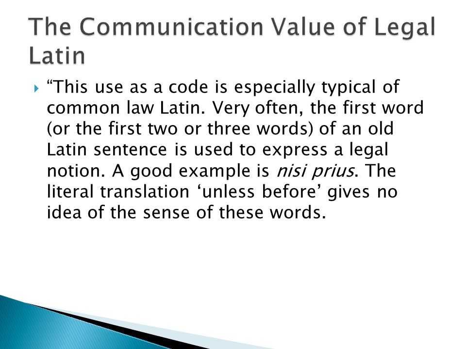  This use as a code is especially typical of common law Latin.