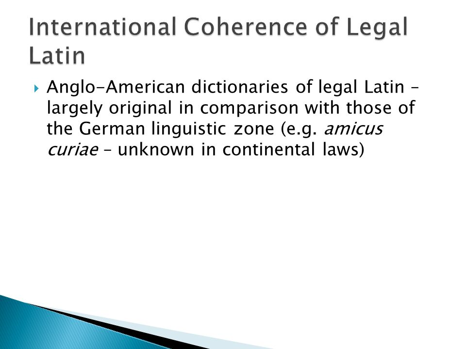  Anglo-American dictionaries of legal Latin – largely original in comparison with those of the German linguistic zone (e.g.