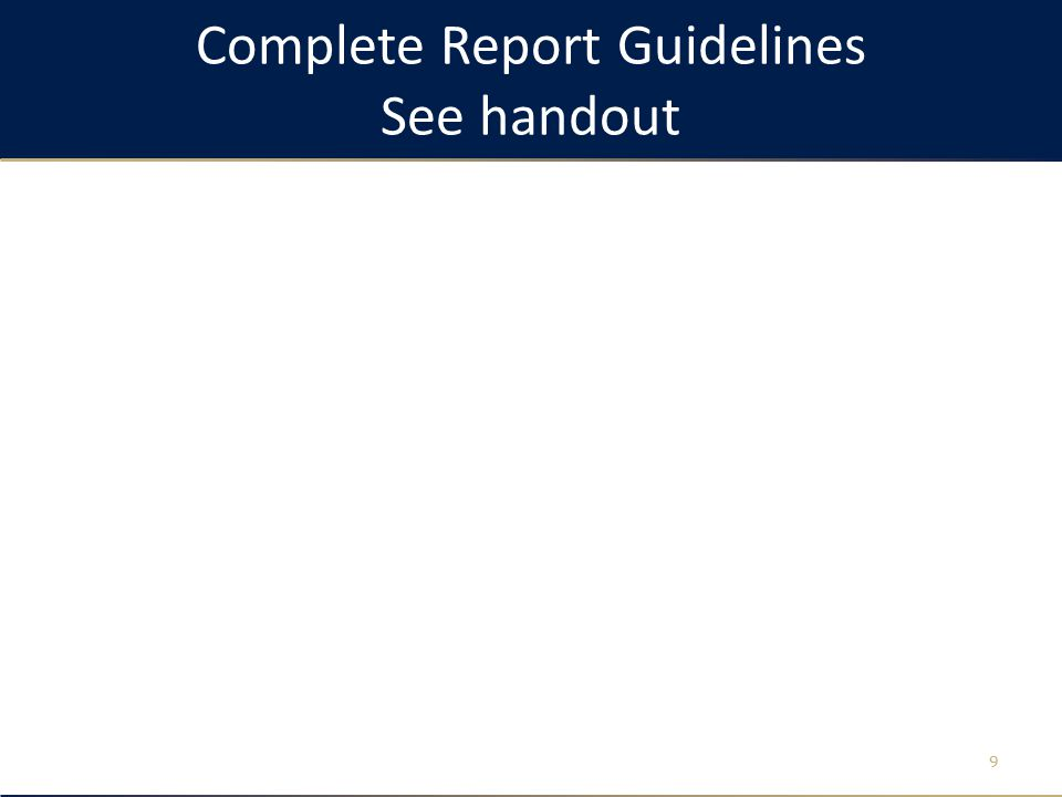 Complete Report Guidelines See handout 9
