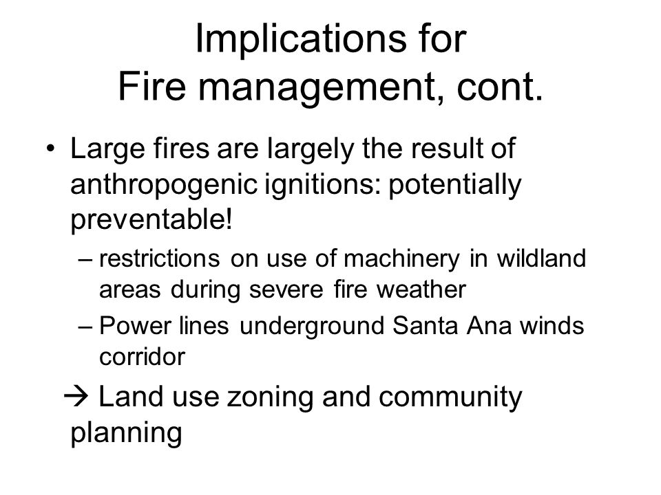 Implications for Fire management, cont.