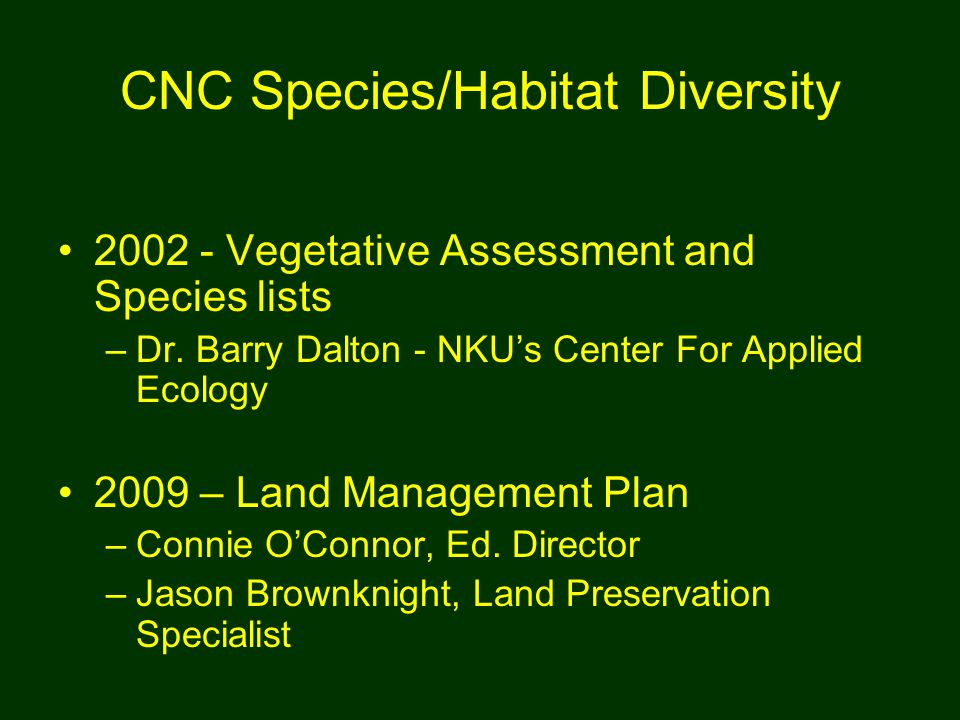 CNC Species/Habitat Diversity 2002 - Vegetative Assessment and Species lists –Dr.
