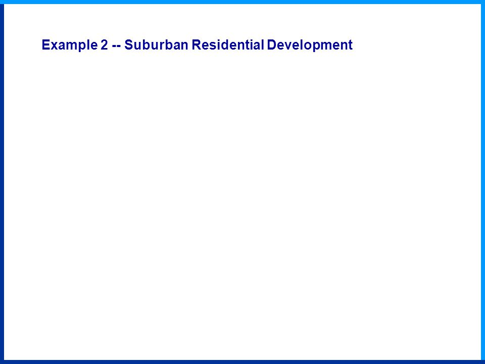 Example 2 -- Suburban Residential Development