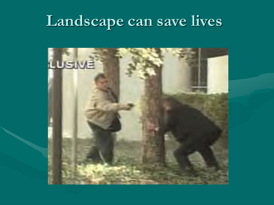 Landscape can save lives