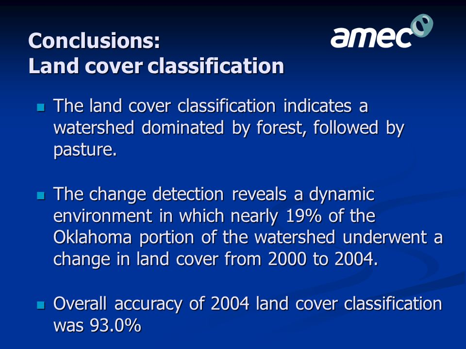 Conclusions: Land cover classification The land cover classification indicates a watershed dominated by forest, followed by pasture.