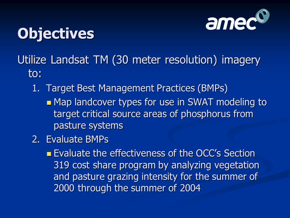 Objectives Utilize Landsat TM (30 meter resolution) imagery to: 1.