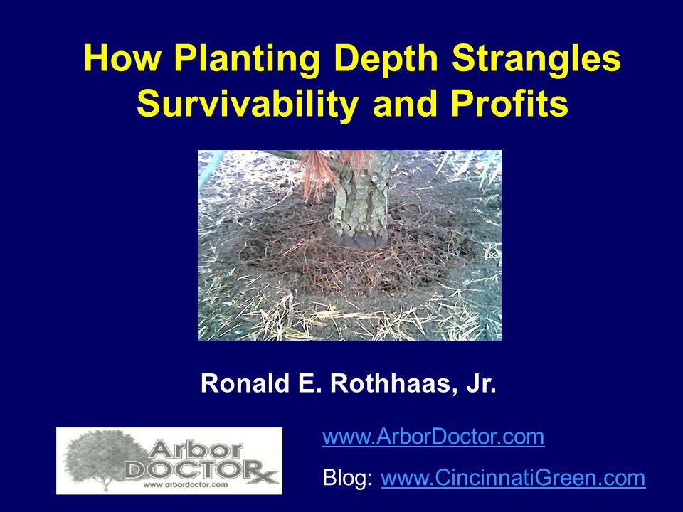 How Planting Depth Strangles Survivability and Profits Ronald E.