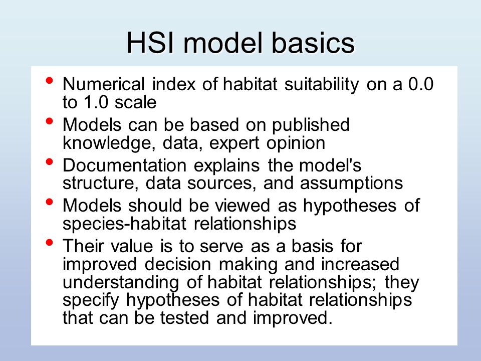Original HSI formulation HSI = (V1 x V2 x V3) 1/3 V1….Vx = limiting factors or life requisites; if any one variable=0 then HSI = 0