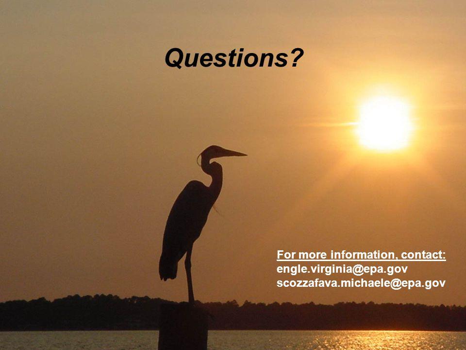 Questions? For more information, contact: engle.virginia@epa.gov scozzafava.michaele@epa.gov