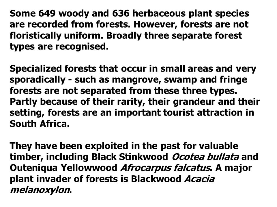 Some 649 woody and 636 herbaceous plant species are recorded from forests.
