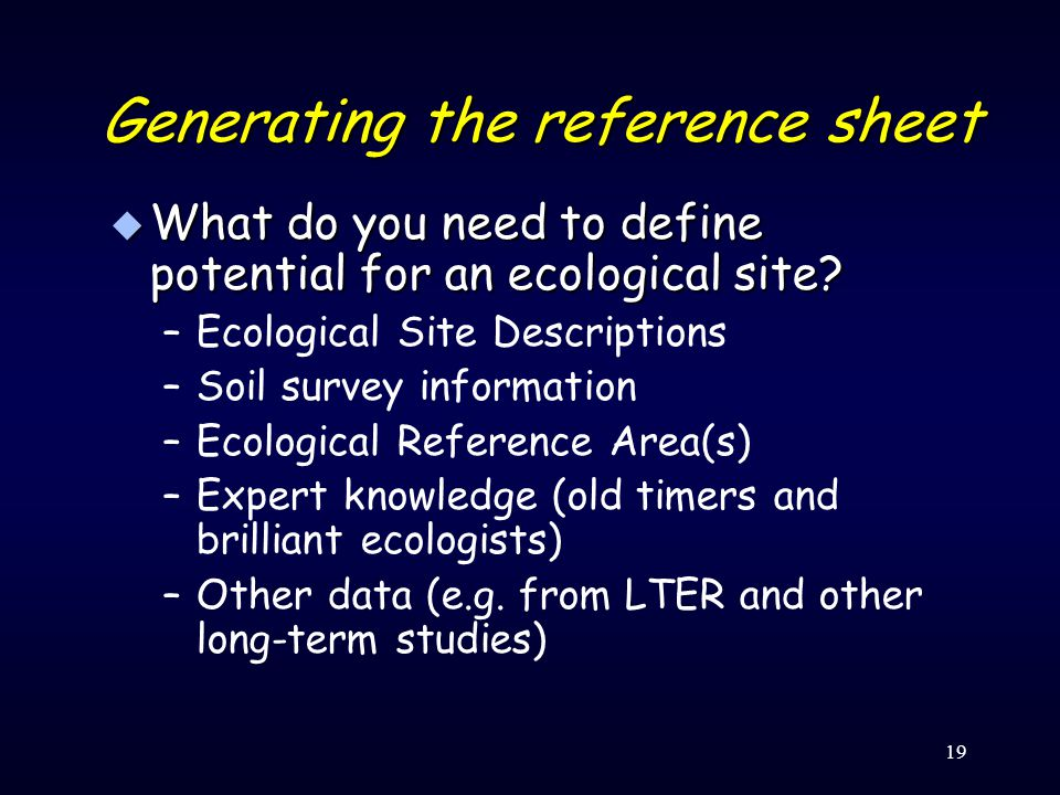 Generating the reference sheet u What do you need to define potential for an ecological site.