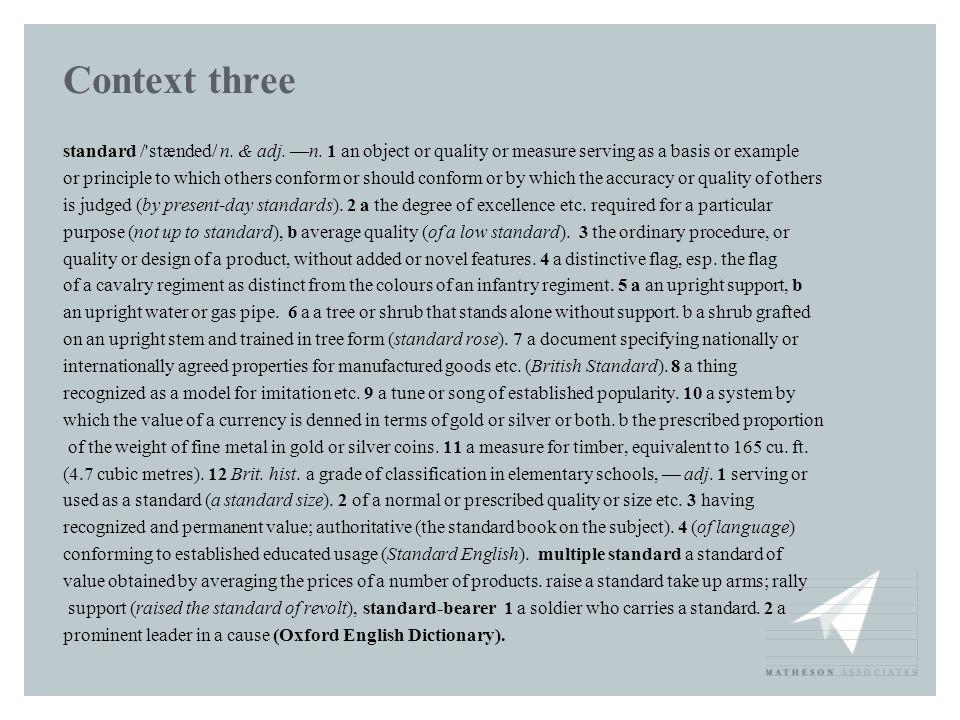 Context three standard / stænded/ n. & adj. —n.