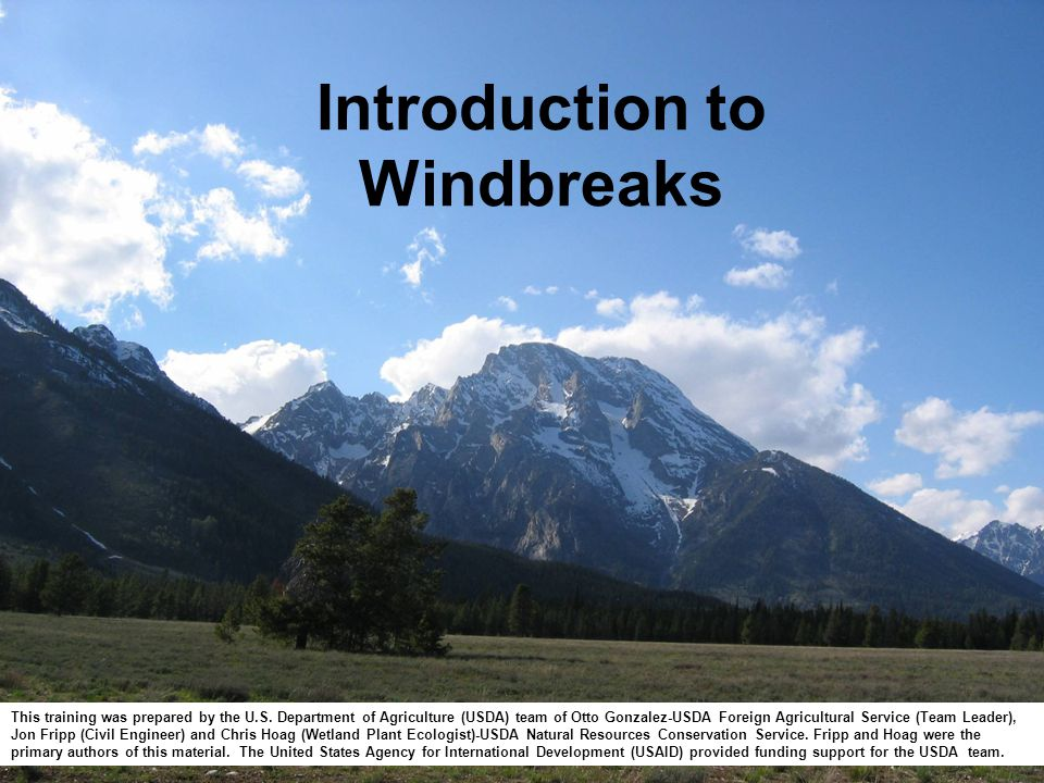 Introduction to Windbreaks This training was prepared by the U.S.