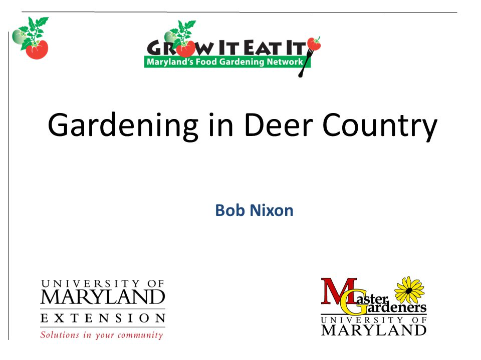 Gardening in Deer Country Bob Nixon