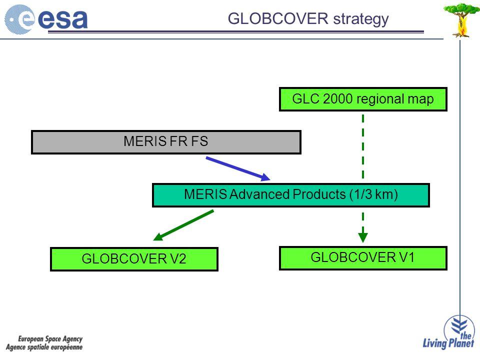 GLC 2000 regional map GLOBCOVER V1 MERIS FR FS GLOBCOVER strategy MERIS Advanced Products (1/3 km) GLOBCOVER V2