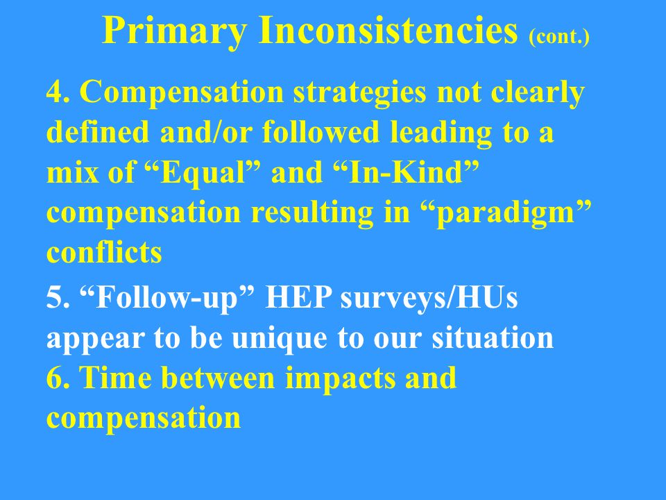 """4. Compensation strategies not clearly defined and/or followed leading to a mix of """"Equal"""" and """"In-Kind"""" compensation resulting in """"paradigm"""" conflict"""