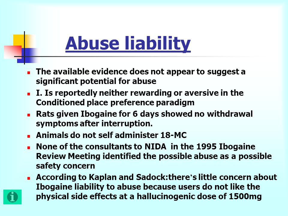 Abuse liability The available evidence does not appear to suggest a significant potential for abuse I.