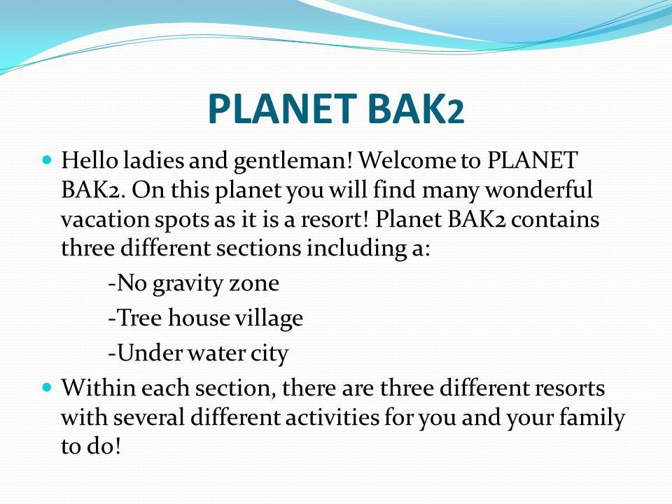 PLANET BAK 2 Hello ladies and gentleman. Welcome to PLANET BAK2.