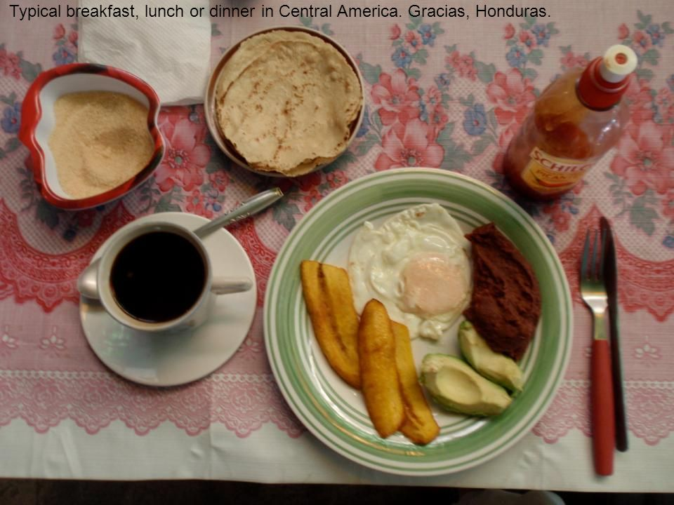Typical breakfast, lunch or dinner in Central America. Gracias, Honduras.