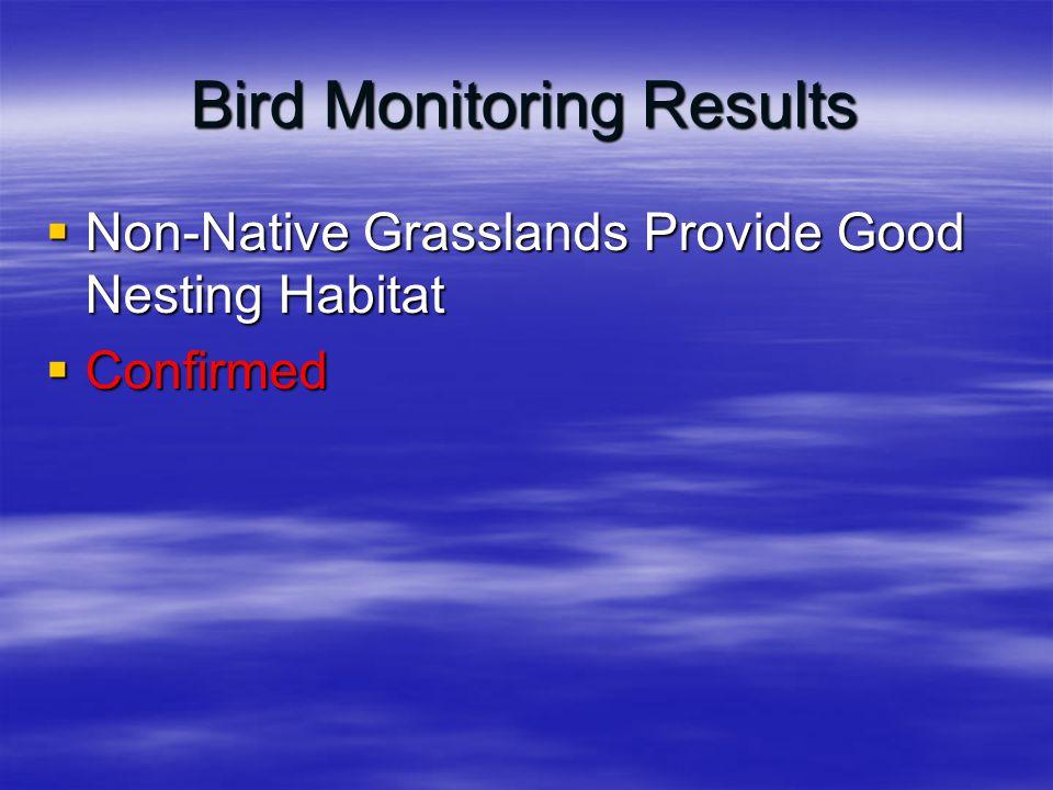 Bird Monitoring Results  Non-Native Grasslands Provide Good Nesting Habitat  Confirmed