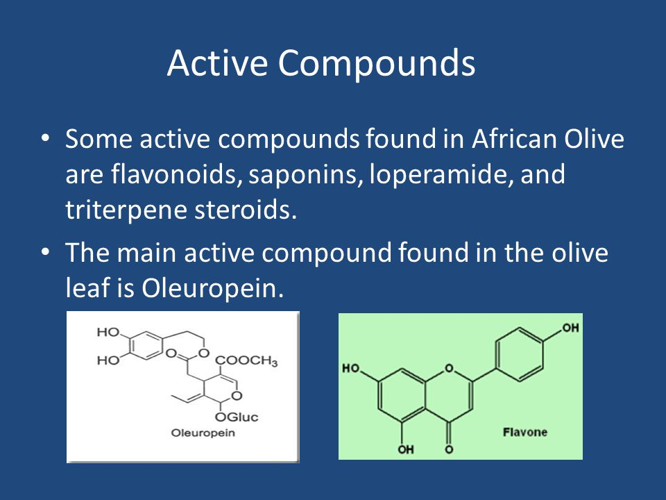 Active Compounds Some active compounds found in African Olive are flavonoids, saponins, loperamide, and triterpene steroids.