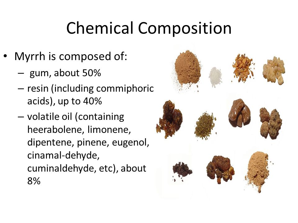 Chemical Composition Myrrh is composed of: – gum, about 50% – resin (including commiphoric acids), up to 40% – volatile oil (containing heerabolene, l
