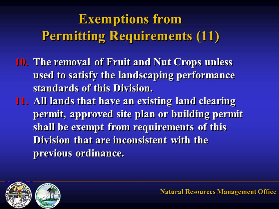 Natural Resources Management Office Exemptions from Permitting Requirements (11) 10.The removal of Fruit and Nut Crops unless used to satisfy the landscaping performance standards of this Division.