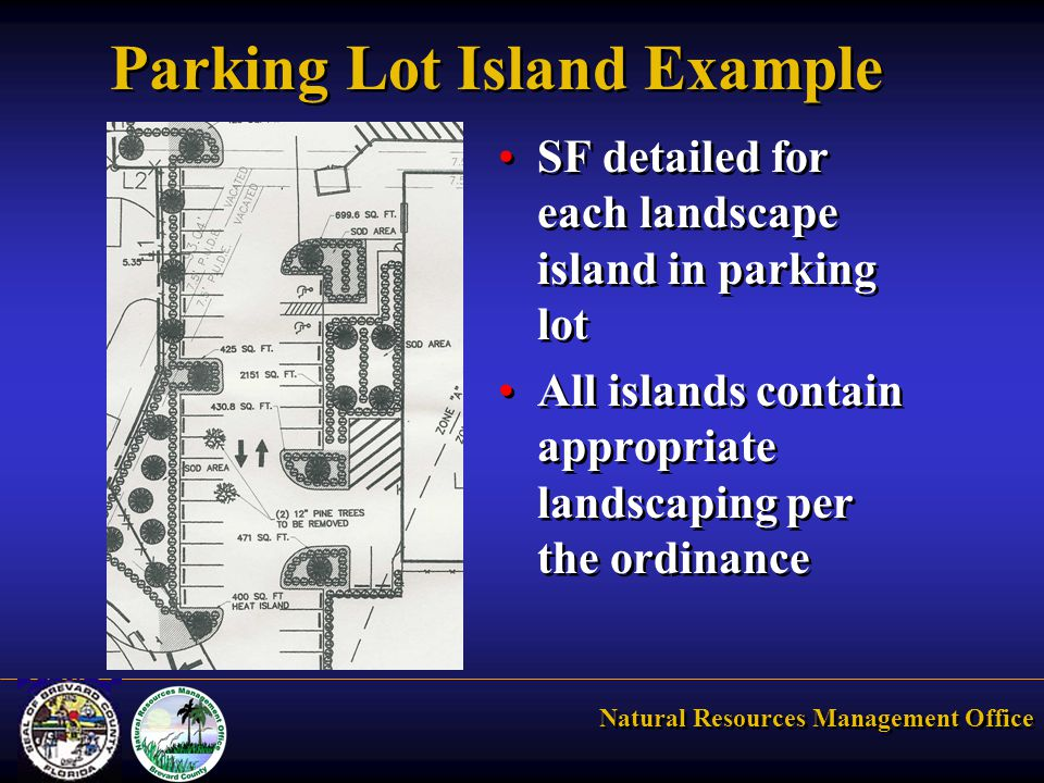 Natural Resources Management Office Parking Lot Island Example SF detailed for each landscape island in parking lot All islands contain appropriate landscaping per the ordinance SF detailed for each landscape island in parking lot All islands contain appropriate landscaping per the ordinance