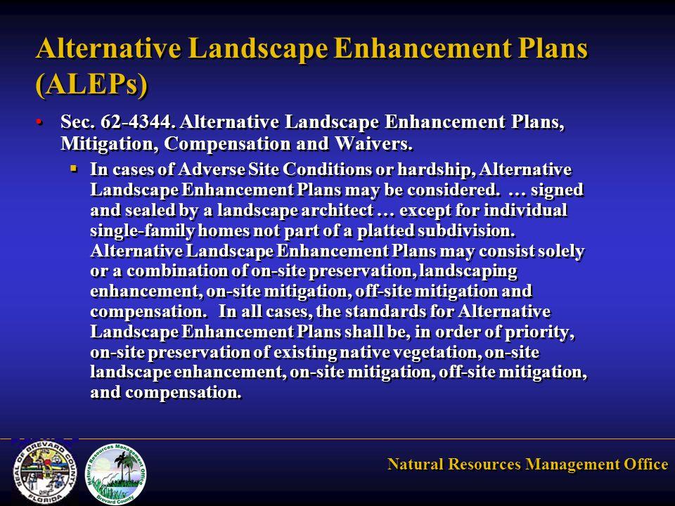Natural Resources Management Office Alternative Landscape Enhancement Plans (ALEPs) Sec. 62-4344. Alternative Landscape Enhancement Plans, Mitigation,