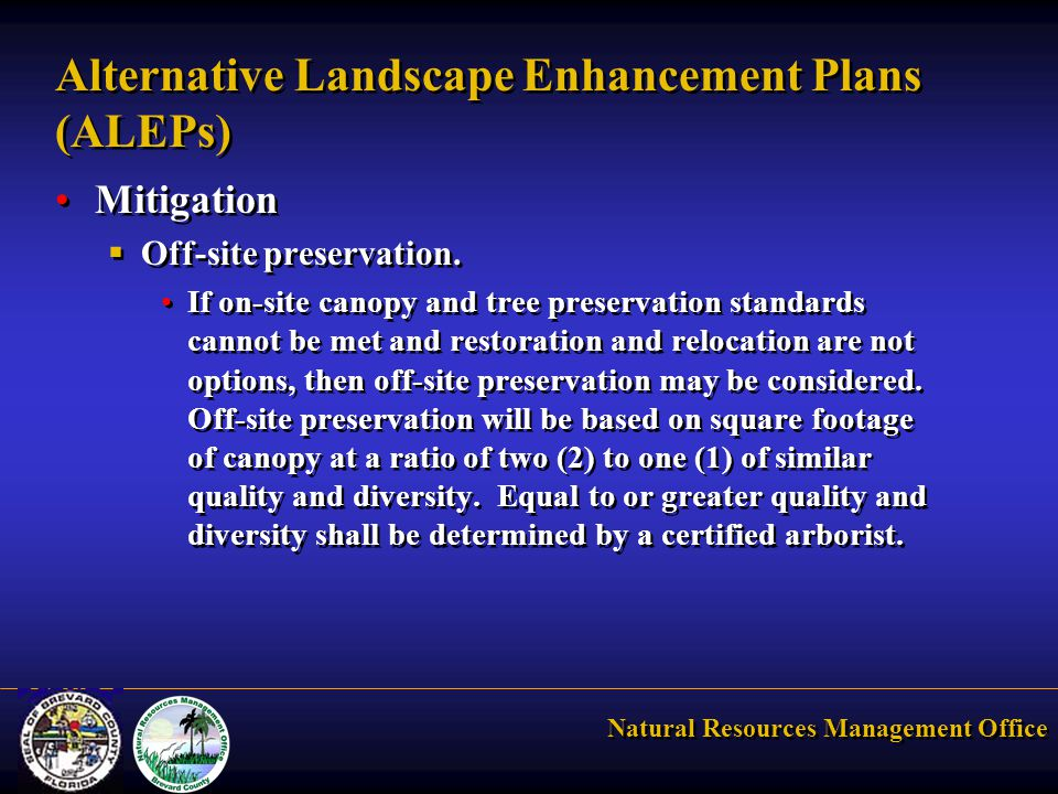 Natural Resources Management Office Alternative Landscape Enhancement Plans (ALEPs) Mitigation  Off-site preservation. If on-site canopy and tree pre